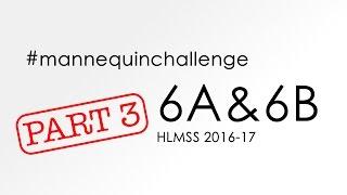 #mannequinchallenge HLMSS 6A &