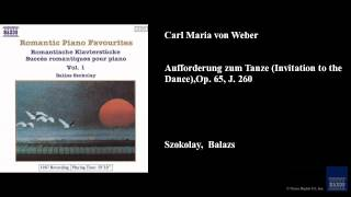 Carl Maria von Weber, Aufforderung zum Tanze (Invitation to the Dance), Op. 65, J. 260