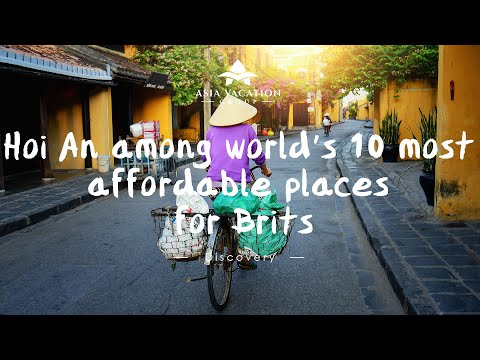 hoi-an-among-world's-10-most-affordable-places-for-brits-|-asia-vacation-group