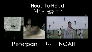 "Head To Head ""Menunggumu"" Peterpan dan NOAH"