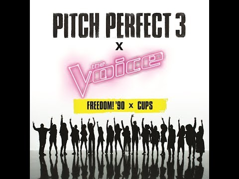 """Pitch Perfect 3 x The Voice - """"Freedom! '90 x Cups"""""""