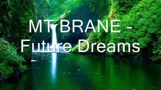 MT BRANE - Future Dreams