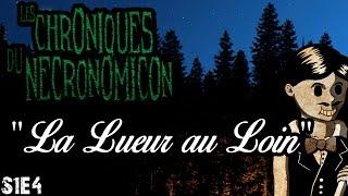 """Les Chroniques du Necronomicon - """"La Lueur au Loin"""" - S1E4"""