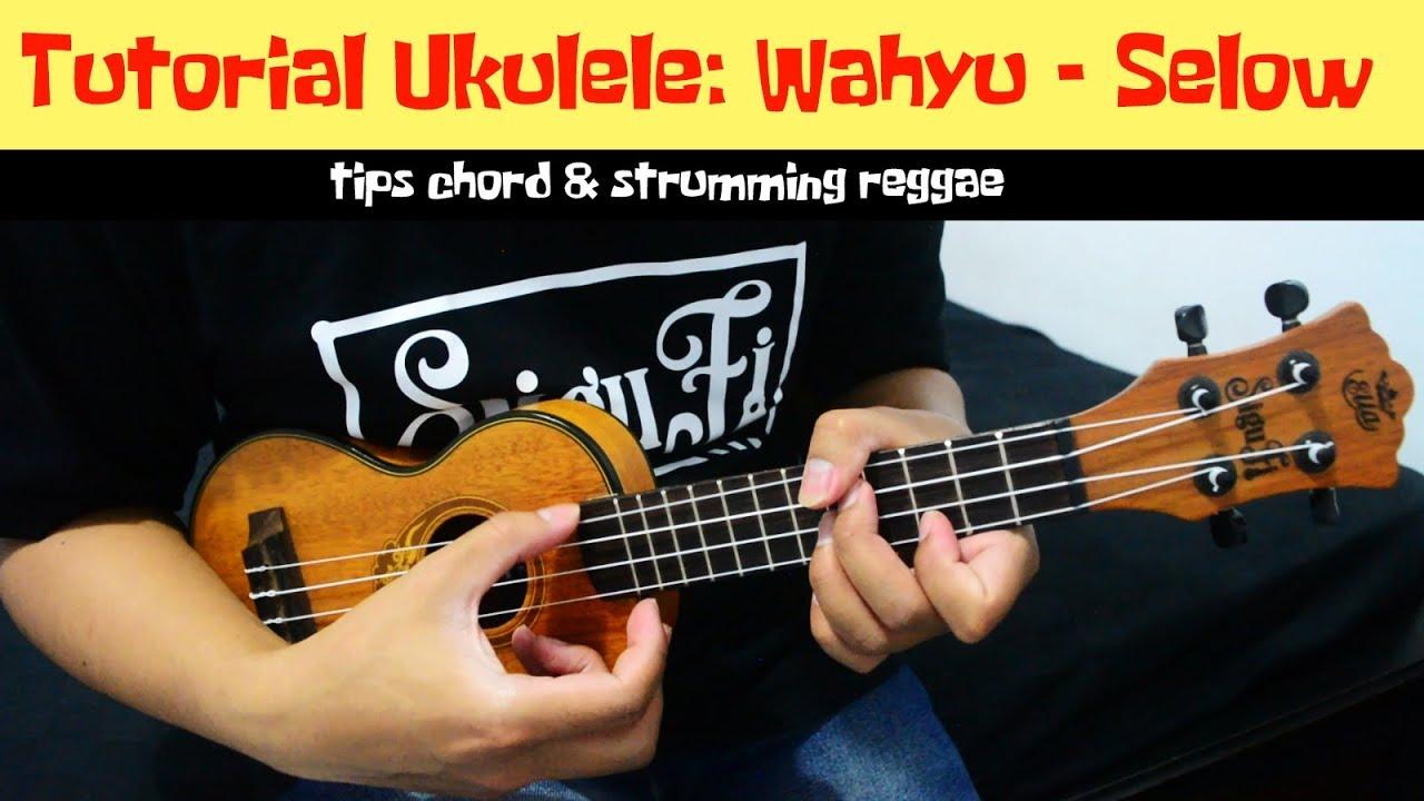 Chord Lagu Selow Ukulele Info Dan Tips