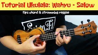[12.84 MB] Tutorial Ukulele Pemula : SELOW - Wahyu (Tips Chord dan Strumming Reggae)