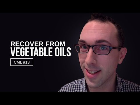 How to Safely Recover From Vegetable Oils | Chris Masterjohn Lite