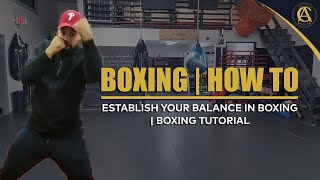 Boxing | How To | Establish your Balance in Boxing | Boxing Tutorial