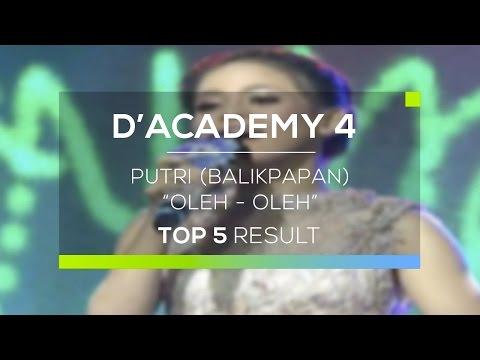 Putri, Balikpapan - Oleh Oleh (D'Academy 4 Konser Top 5 Result Show)