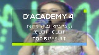 Video Putri, Balikpapan - Oleh Oleh (D'Academy 4 Konser Top 5 Result Show) download MP3, 3GP, MP4, WEBM, AVI, FLV Maret 2018