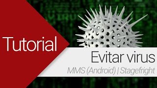 Evitar virus MMS en Android | Stagefright