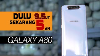 Galaxy A71 Killer !! - Samsung Galaxy A80 Review 6 Bulan Kemudian