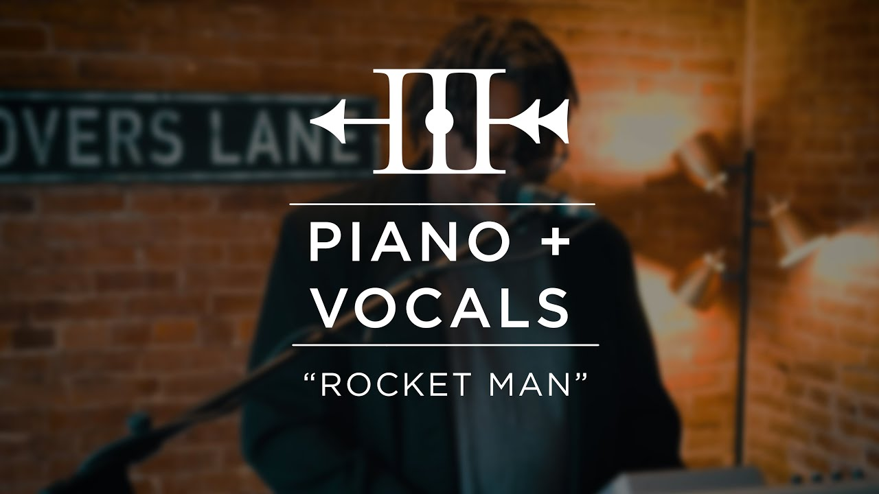 """Piano and Vocals - """"Rocket Man"""" 