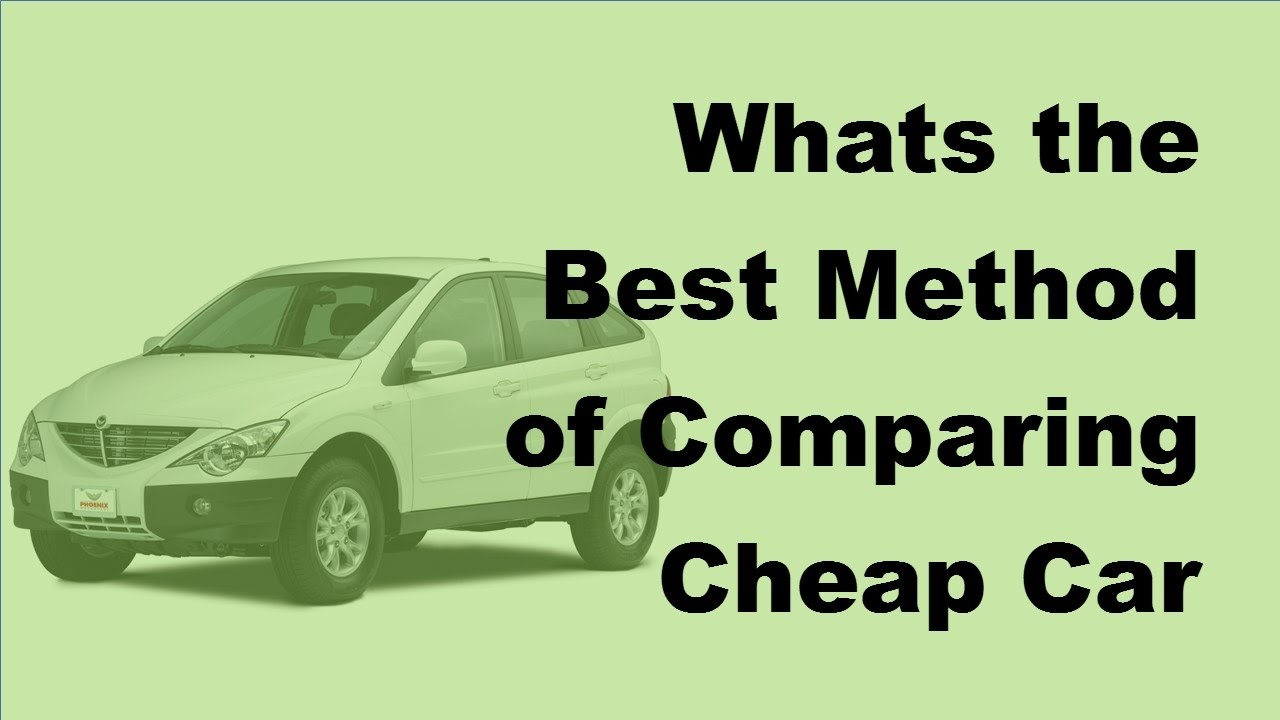 2017 Cheap Auto Insurance Whats The Best Method Of Comparing Cheap Car Insurance Quotes Youtube