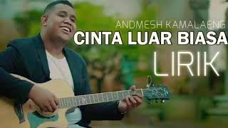 Andmesh kamaleng - cinta luar biasa (official Lyric) MP3