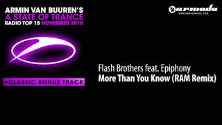 04. Flash Brothers feat. Epiphony - More Than You Know (RAM Remix) [ASOT Top 15 Preview]