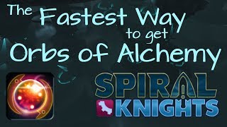 APRIL FOOLS - Easiest, Fastest Way to Get Orbs of Alchemy [Spiral Knights]
