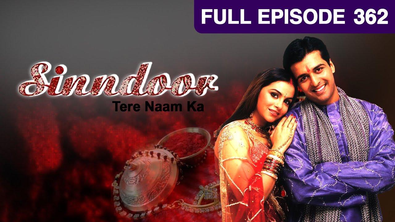 Download EP 362 - Sindoor Tere Naam Ka - Unique Love Story Hindi Show - Sharad Kelkar,Gurdeep Kohli - Zee TV