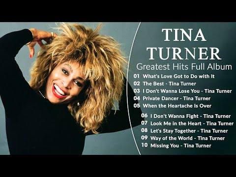 The Very Best Of Tina Turner - Tina Turner Greatest Hits Full Album