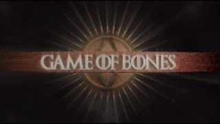 Game Of Thrones - Game Of Bones