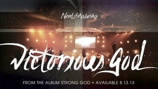 """Victorious God"" from New Life Worship STRONG GOD (OFFICIAL RESOURCE VIDEO)"