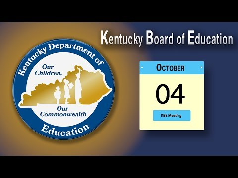 Kentucky Board of Education Meeting, Afternoon Session – October 4th, 2017
