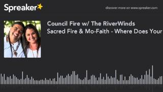 Sacred Fire & Mo-Faith - Where Does Your Fire Sit?