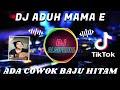 Dj Aduh Mamae Ada Cowok Baju Hitam Bikin Saya Terpanah Viral Tik Tok  Mp3 - Mp4 Download