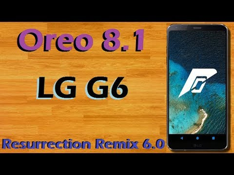 Stable Oreo 8 1 For LG G6 (Resurrection Remix v6 0) Official Update and  Review