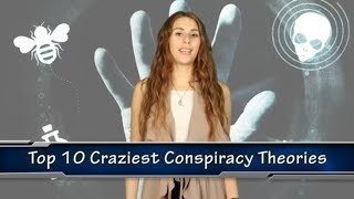 Top 10 Craziest Conspiracy Theories