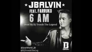 Download 6 AM J Balvin & Farruko Prod By Dj Tronik The Legend MP3 song and Music Video