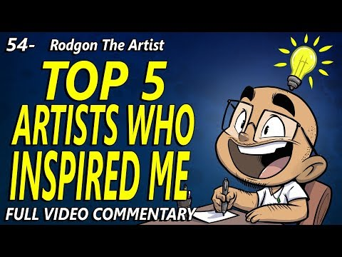 54 - Top 5 artists that inspired me