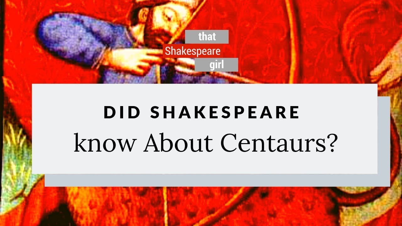 Did Shakespeare Know about Centaurs? - Cassidy Cash