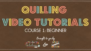 Quilling for Beginners | By Lulupu & Infinite Emotions