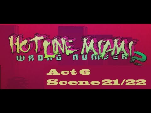 Hotline Miami 2 WN Act 6 Scene 21&22