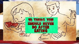 10 Things You Should Never Do After Eating 2017 (MOST IMPORTANT FACTS)