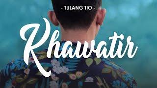 TULANG TIO KHAWATIR MP3