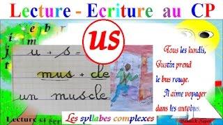 Français CP : Apprendre à lire et écrire us, US des syllabes complexes # 12