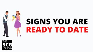 Signs You Are Ready to Date Again | Dating Advice
