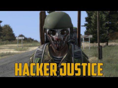 HACKER JUSTICE (DayZ Standalone)