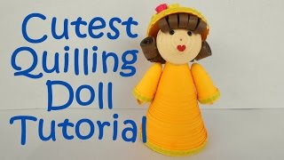 Cutest New Quilled Doll - Tutorial