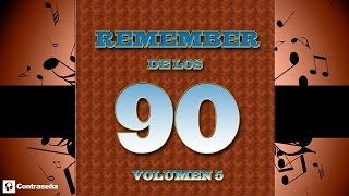 Remember 90's vol5 (cantaditas remember 90) 90s dance vocal - retro - musica de los 90