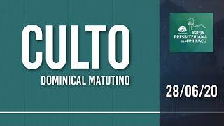 Culto Dominical Matutino - 28/06/20