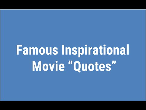 Famous Inspirational Movie Quotes to inspire you