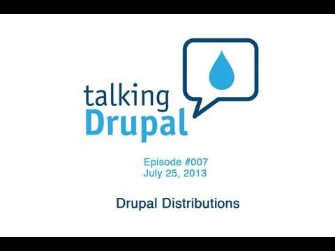 Talking Drupal #007 - Drupal Distributions