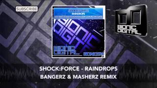 Shock:Force - Raindrops (Bangerz & Masherz Remix)