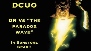 dcuo dr in against all odds episode 4 the paradox wave elec heal dps pov