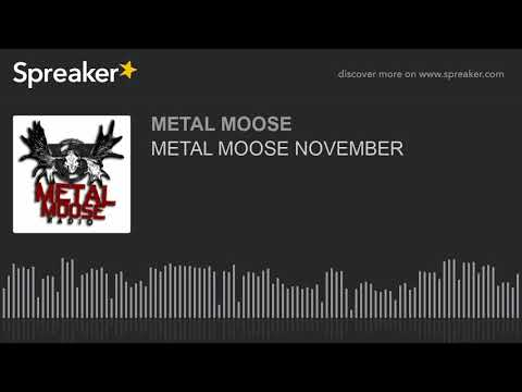 METAL MOOSE NOVEMBER