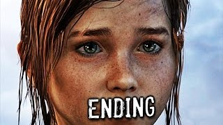 The Last of Us Remastered Ending - Gameplay Walkthrough Part 27 (PS4)