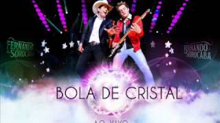 Fernando & Sorocaba - Bola de Cristal - DVD BOLA DE CRISTAL 2011