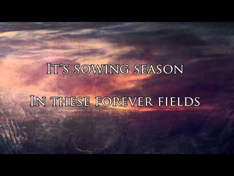 Forever Fields (Sowing Season) - 10 Years w/ Lyrics